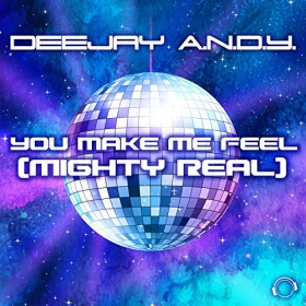 DEEJAY A.N.D.Y. - YOU MAKE ME FEEL (MIGHTY REAL)